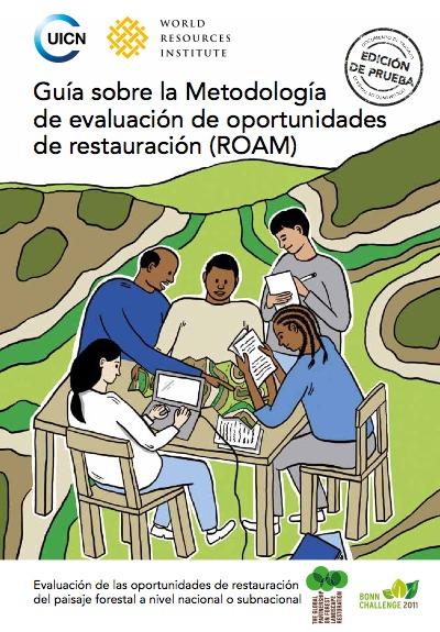 Este manual ha sido desarrollado por los expertos de la Unión Internacional para la Conservación de la Naturaleza (UICN) y del World Resources Institute (WRI) con el fin de orientar a los equipos de gestión a través de la Metodología de Evaluación de Oportunidades de Restauración (Restauration Opportunities Assestment Methodology, ROAM).