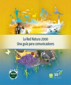 La Red Natura 200: una guía para comunicadores persigue ser una herramienta útil de consulta para periodistas y comunicadores.