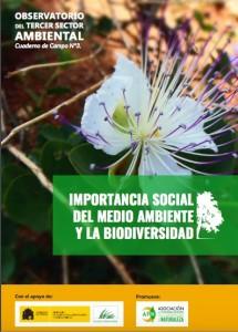 Actualmente, , la pérdida de biodiversidad no se considera como una amenaza para el bienestar humano. Lo que resulta especialmente llamativo, dado que se trata de «uno de los problemas ambientales más importantes, ya que amenaza a los servicios ecosistémicos y al bienestar humano».