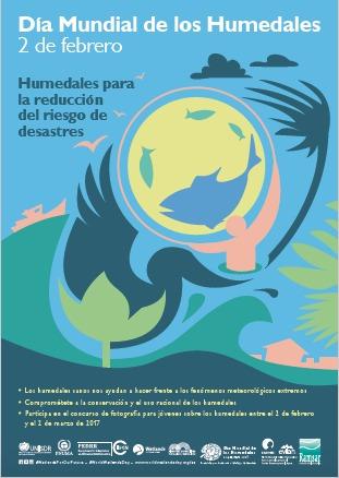 Durante su 52.ª reunión, celebrada en Gland (Suiza) del 13 al 17 de junio de 2016, los miembros del Comité Permanente de la Convención de Ramsar sobre los Humedales eligió la temática para conmemorar la edición de este año del Día Mundial de los Humedales. Así, el lema que se abordará este 2017 es «Humedales para la reducción del riesgo de desastres».