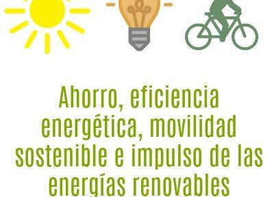Ayudas al ahorro y la eficiencia energética en edificación, infraestructuras y servicios públicos, movilidad urbana sostenible, electricidad y usos térmicos.