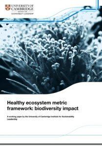 La métrica de los ecosistemas sanos ha sido desarrollada para apoyar a las organizaciones a medida que llevan a cabo la transición hacia un modelo de negocio más sostenible.