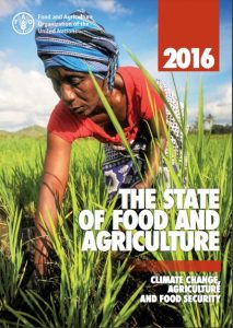 The State of Food and Agricuture: Climate Change and Food Security 2016