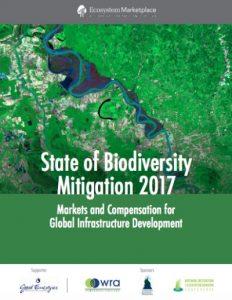 Estado de la mitigación de la biodiversidad 2017: Mercados y compensación para el desarrollo de la infraestructura globa