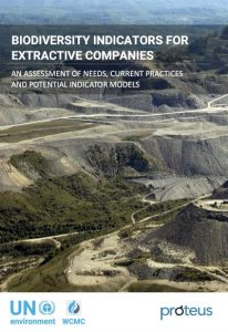 Biodiversity Indicators for Extractive Companies: An Assessmment of Needs, Current Practices and Potential Indicators Models